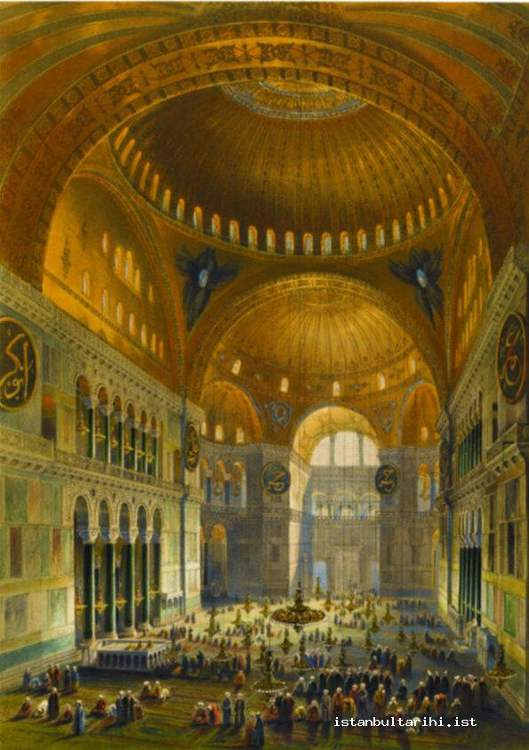 7- The internal view of Hagia Sophia which was transformed into a mosque by Sultan Mehmed II (Fossati)