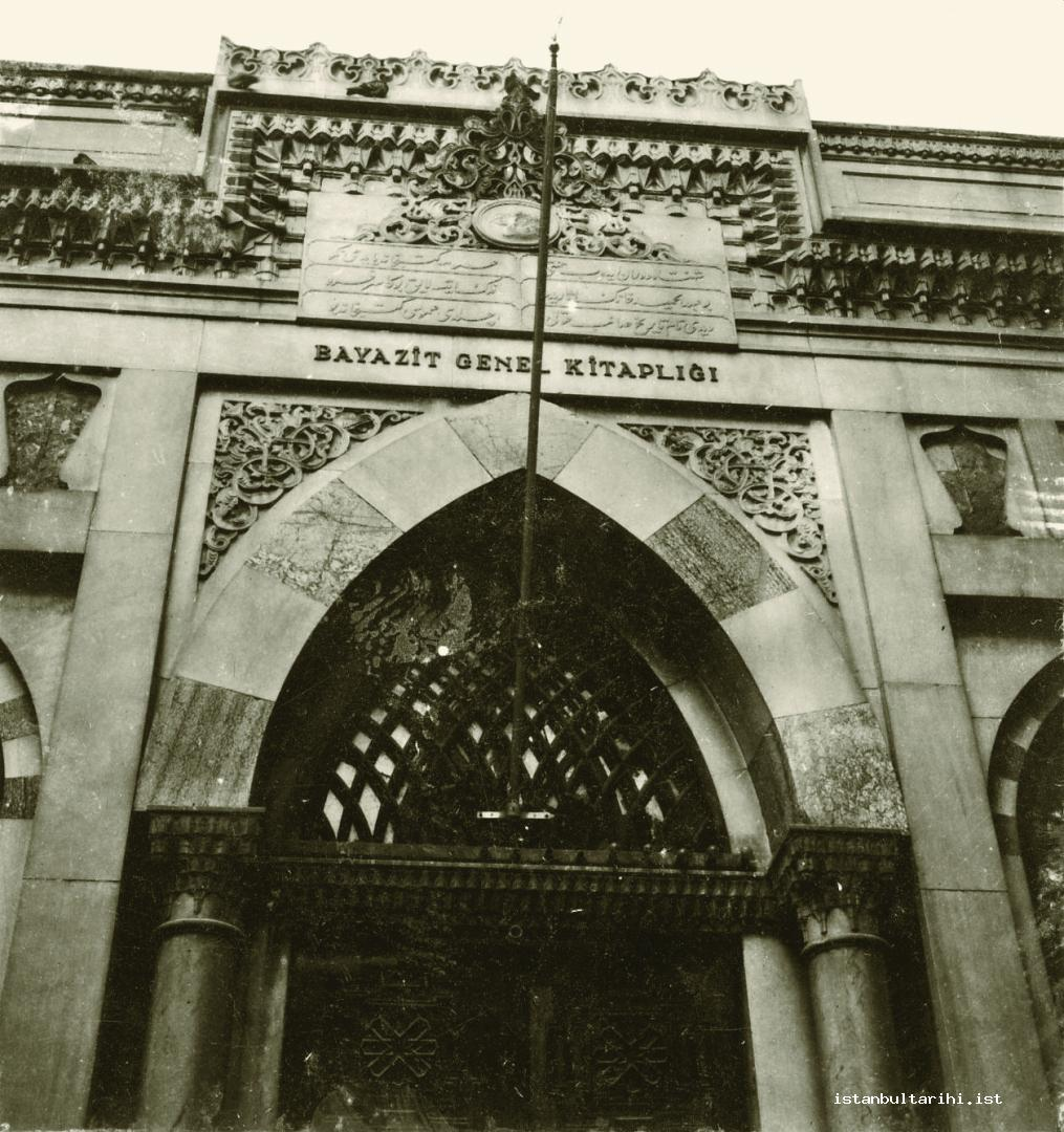10- The entrance of Beyazıt State Library. The building of soup kitchen in Beyazıt Complex (Kulliyah) was turned into a library by Sultan Abdülhamid II and the entrance