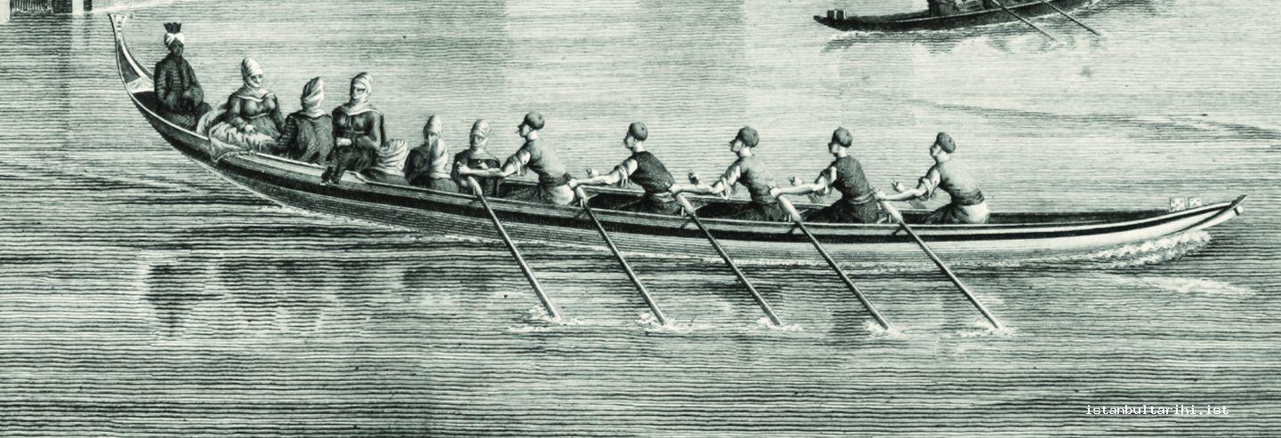 8- The boat carrying the members of Sultan Selim III's daughter Hatice Sultan's harem